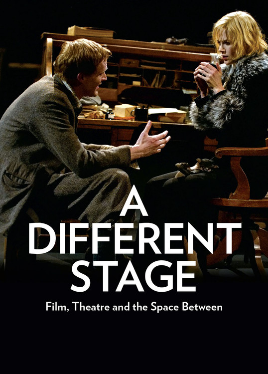 A Different Stage: Film, Theatre and the Space Between