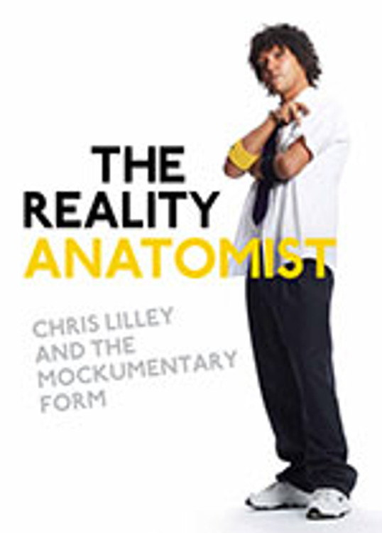The Reality Anatomist: Chris Lilley and the Mockumentary Form
