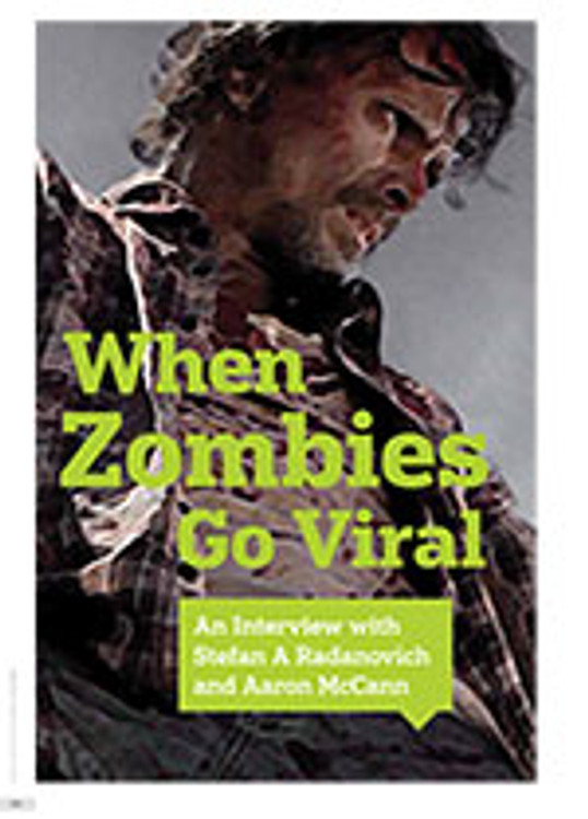 When Zombies go Viral: An Interview with Stefan A Radanovich and Aaron McCann