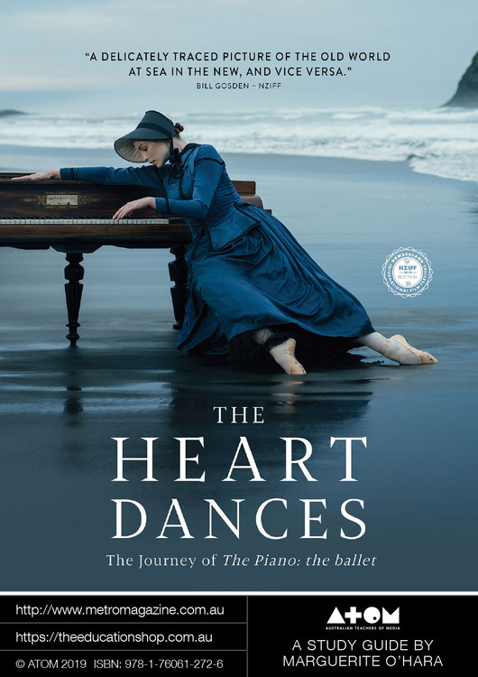Heart Dances: The Journey of 'The Piano: The Ballet', The (ATOM Study Guide)
