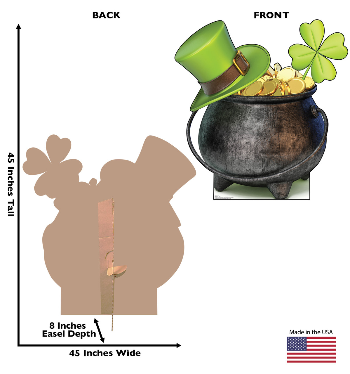 Life-size cardboard standee of a Pot of Gold with back and front dimensions.