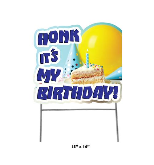 "Honk It's My Birthday Cake Yard Sign 15"" x 16"""