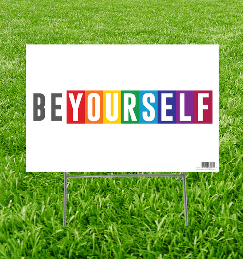 LGBT Be Yourself Yard Sign.
