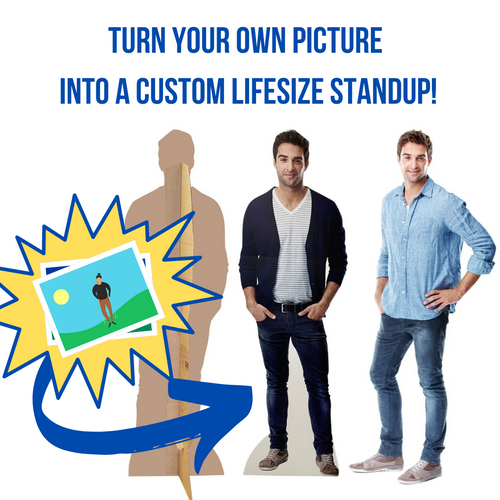 Turn your own photo into a life-size standup