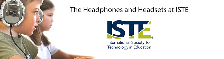 The Headphones & Headsets of ISTE 2018