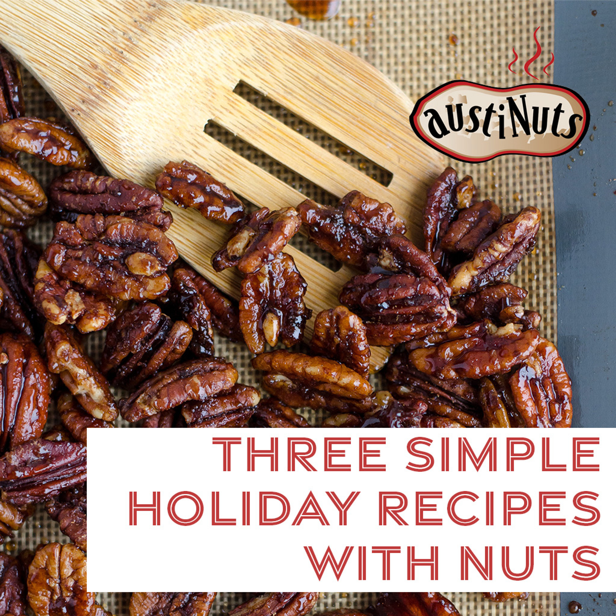 Three Simple Holiday Recipes with Nuts - Austin, TX