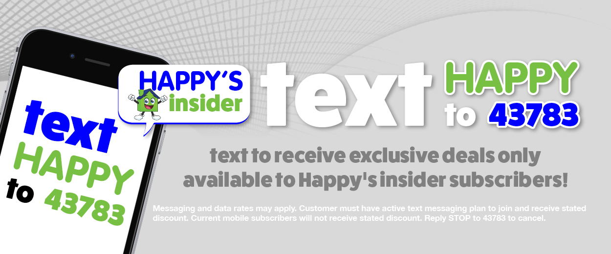 Text HAPPY to 43783 to receive exclusive deals