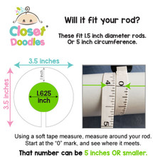 Fits round closet rods up to 1.5 inches in size