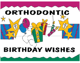 Orthodontic Birthday Wishes