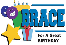 Brace for a Great Birthday