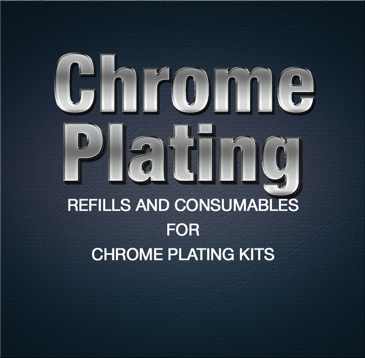 Electroplating - Kit Refills & Consumables - Chrome Plating
