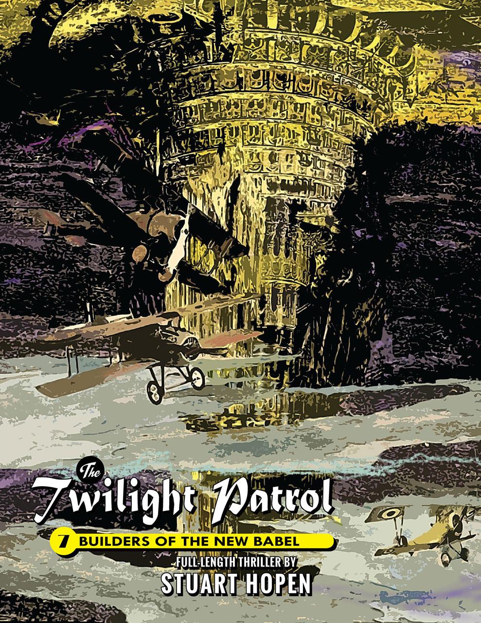 Twilight Patrol #7: Builders of the New Babel