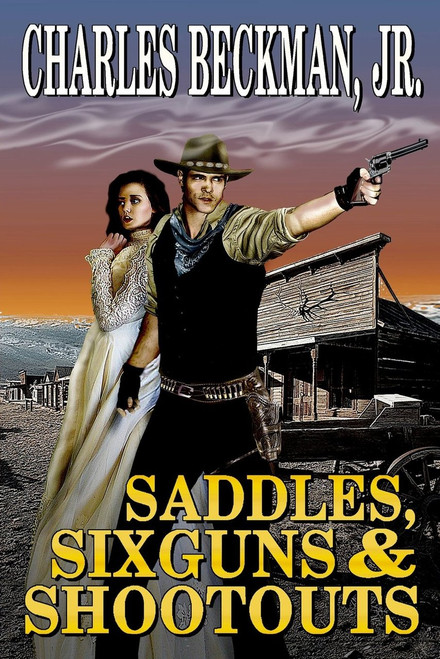 Saddles, Sixguns & Shootouts