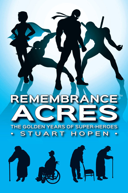 Remembrance Acres: The Golden Years of Super-Heroes (eBook)