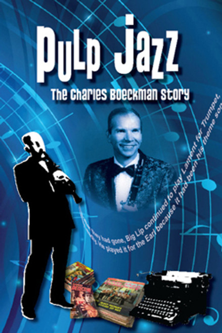 Pulp Jazz: The Charles Boeckman Story