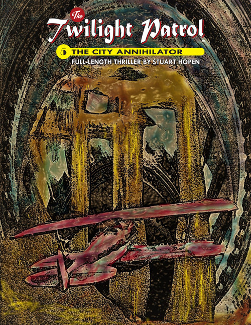 Twilight Patrol #5: The City Annihilator (eBook)
