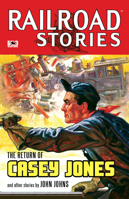 Railroad Stories #7: The Return of Casey Jones (eBook)
