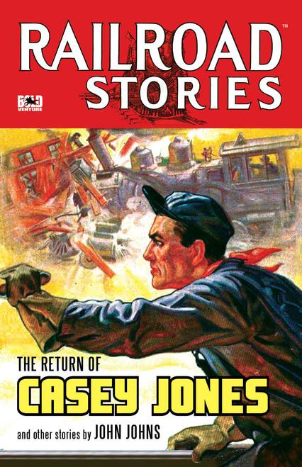 Railroad Stories #7: The Return of Casey Jones (eBook)