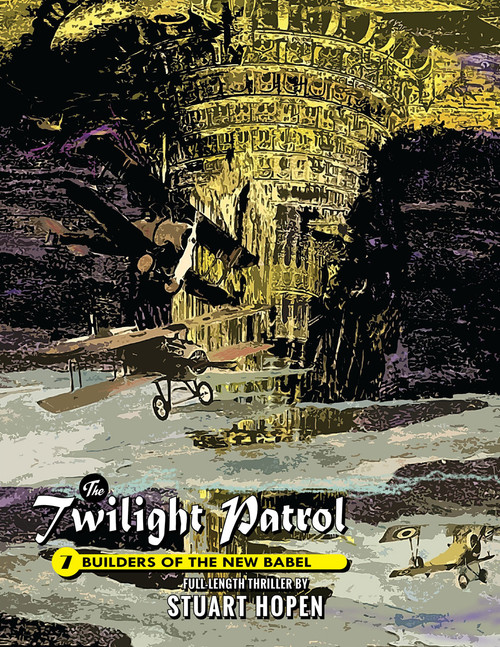 Twilight Patrol #7: Builders of the New Babel (eBook)