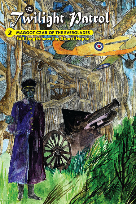 Twilight Patrol #2: Maggot Czar of the Everglades (eBook)