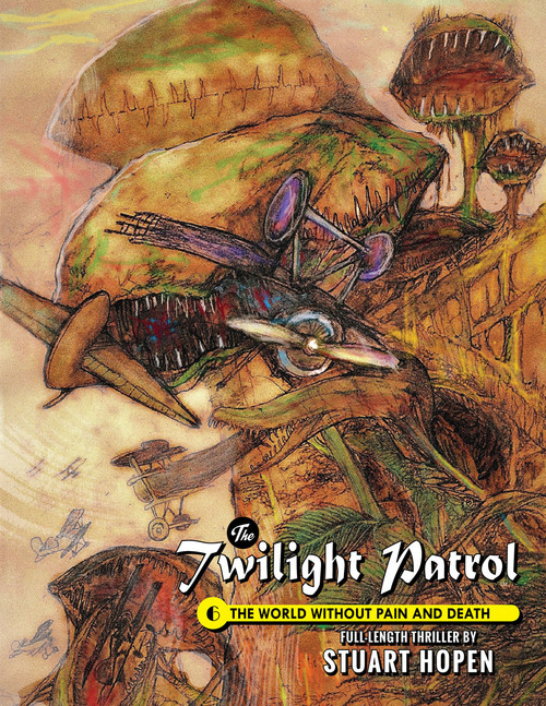 Twilight Patrol #6: The World Without Pain and Death (eBook)