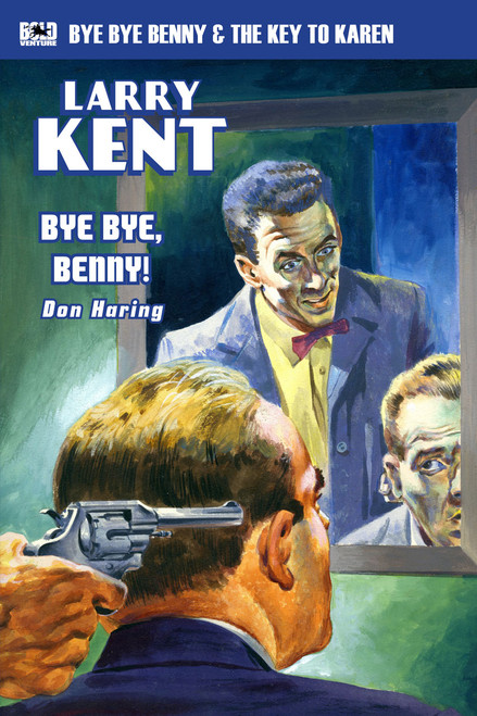 Larry Kent #3: Bye Bye, Benny & The Key to Karen