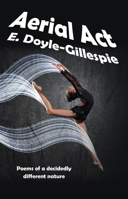 Aerial Act: Poems of a Decidedly Different Nature (eBook)
