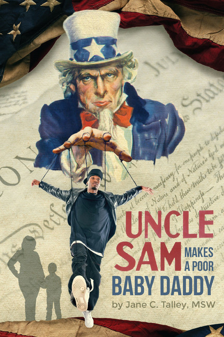 Uncle Sam Makes a Poor Baby Daddy (eBook)