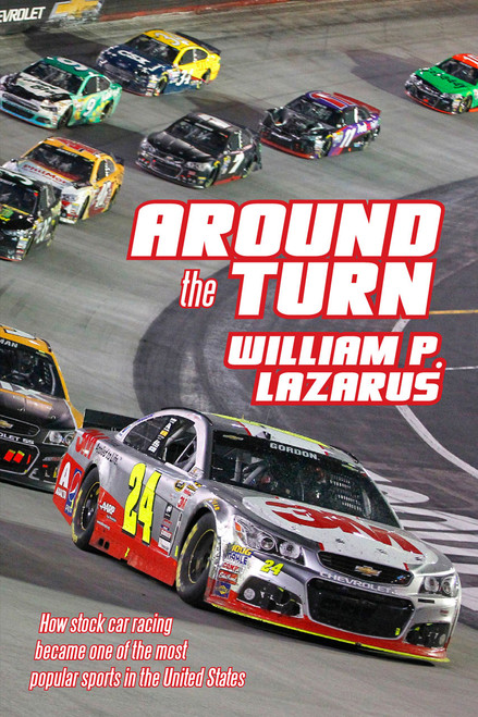 Around the Turn: How Stock Car Racing Became One of the Most Popular Sports in the United States (eBook)