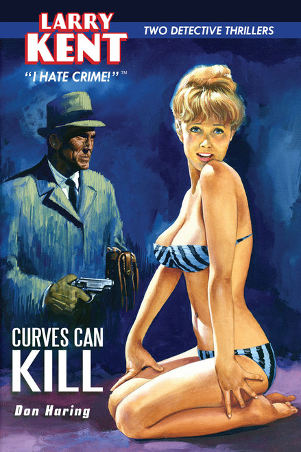 Larry Kent #6: Curves Can Kill & Go-Go for Broke