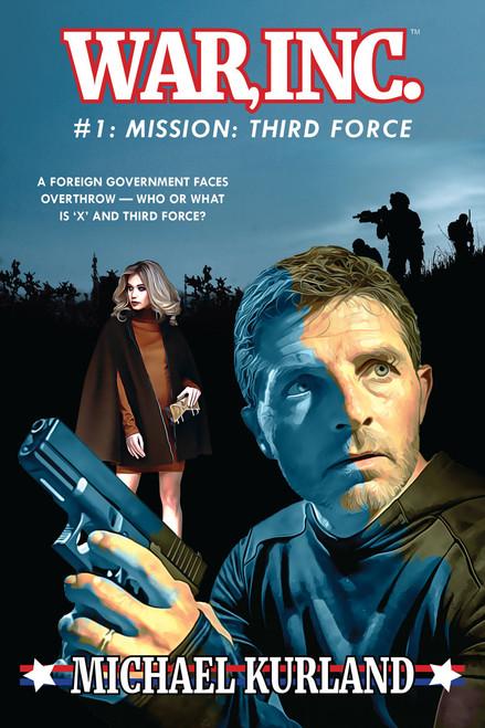 WAR, INC #1: Mission: Third Force (eBook)