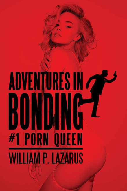Adventures in Bonding #1: Porn Queen (eBook)