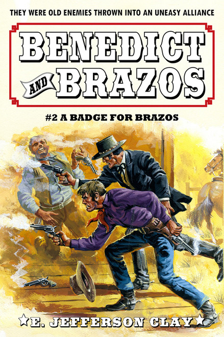 Benedict & Brazos #2: A Badge for Brazos
