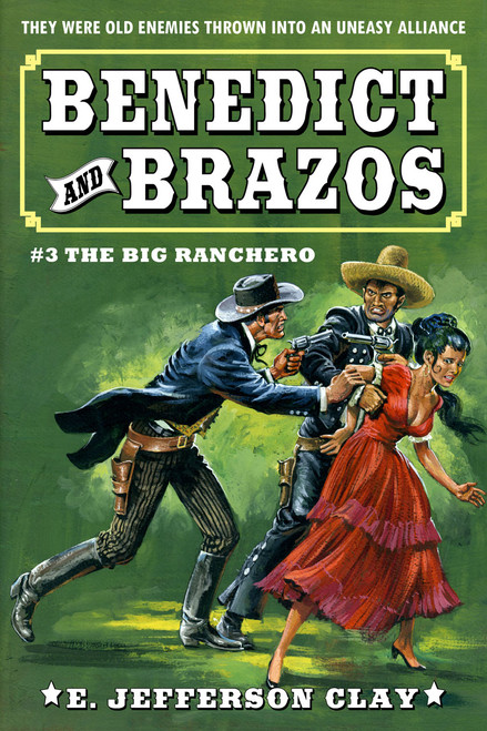 Benedict & Brazos #3: The Big Ranchero