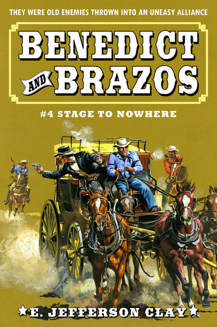 Benedict & Brazos #4: Stage to Nowhere