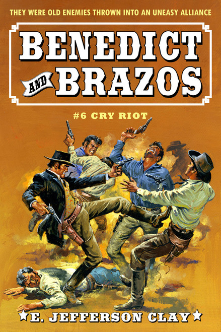 Benedict & Brazos #6: Cry Riot!