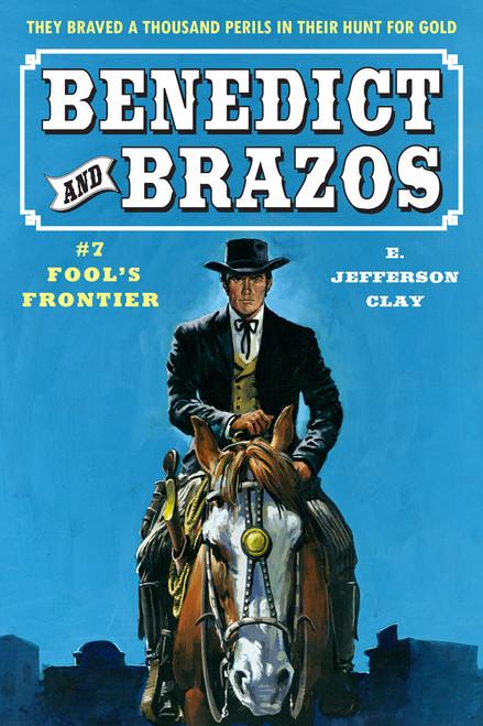 Benedict and Brazos #7: Fool's Frontier