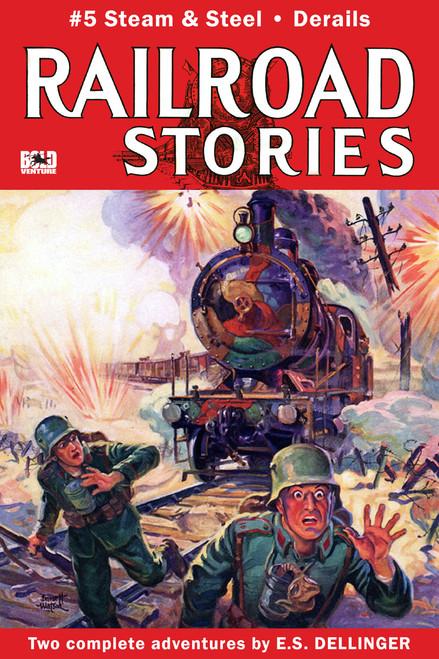 Railroad Stories #5: Steam and Steel & Derails (eBook)