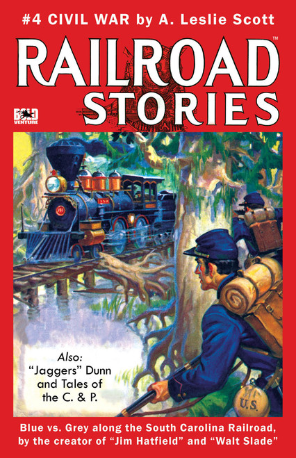 Railroad Stories #4: Civil War & Tales of Jaggers Dunn (eBook)