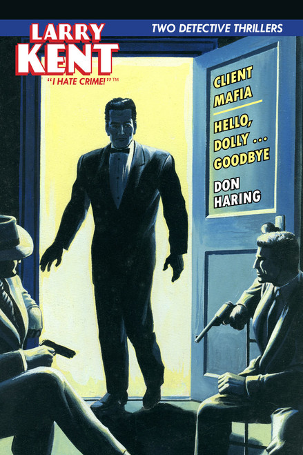 Larry Kent #10: Client Mafia & Hello, Dolly ... Goodbye