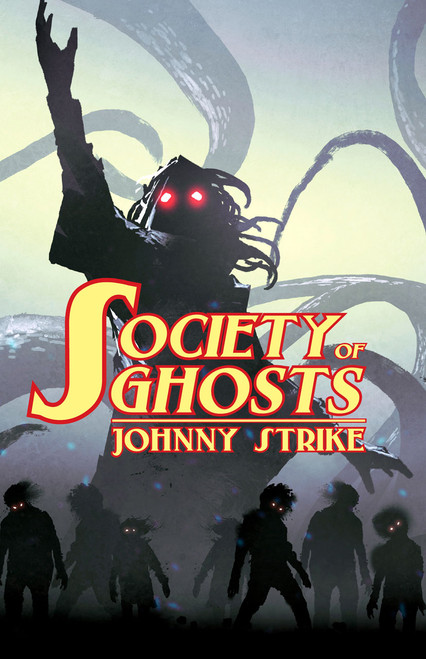 Society of Ghosts by Johnny Strike (eBook)