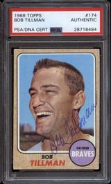1968 Topps #174 Bob Tillman PSA/DNA Signed Auto Braves
