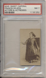 1887's N245 Actors & Actresses Sweet Caporal Francis Wilson PSA 7 NM  #*