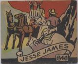 1930's R131 Series of 48 Westerns #848 Jesse James Last Card  #*
