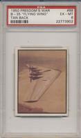 1950 TOPPS FREEDOMS WAR #88 B-35 FLYING WINGS PSA 6 EX-MT  #*