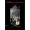 The Kitchen As Laboratory reflections on the science of food & cooking