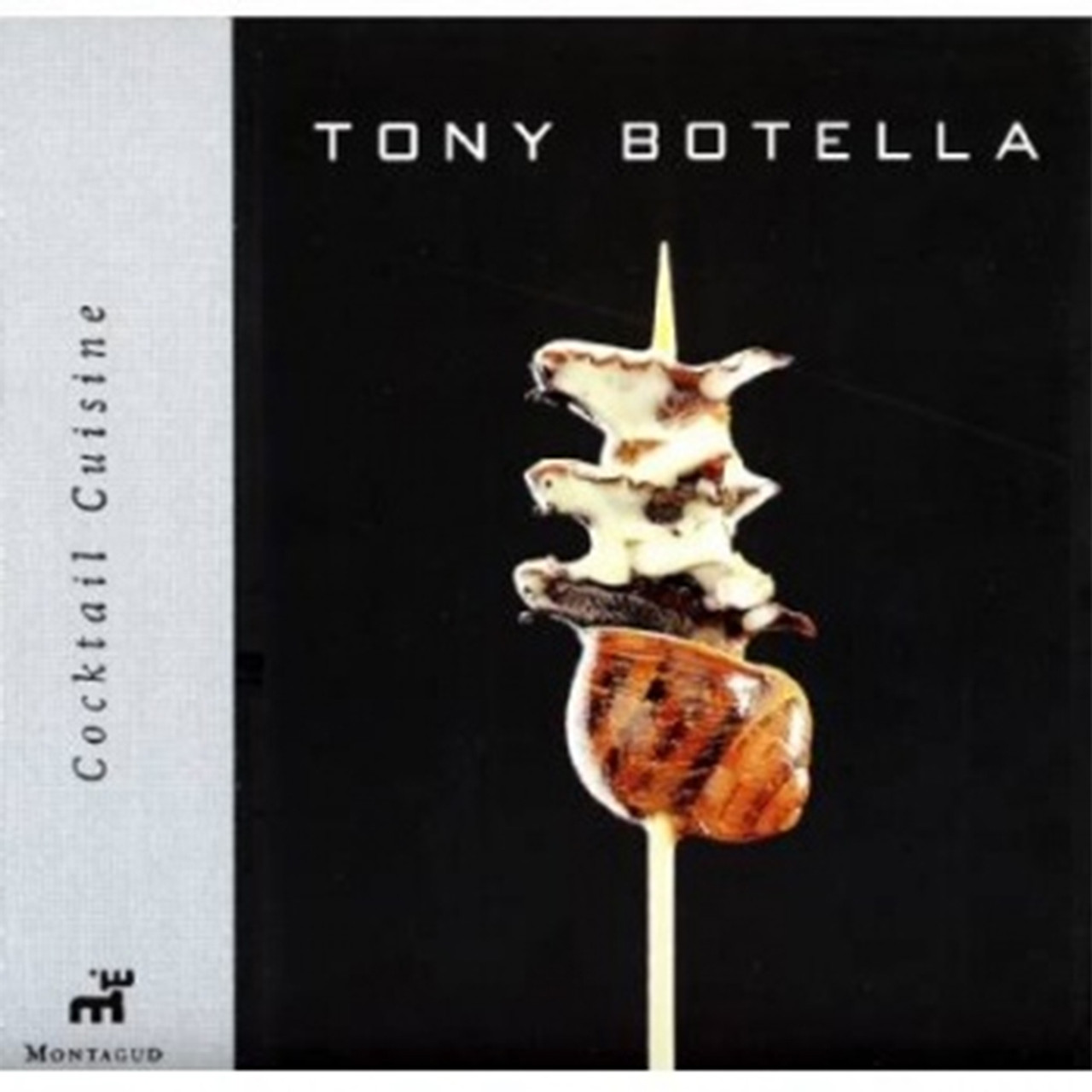 Cocktail Cuisine, Tony Botella