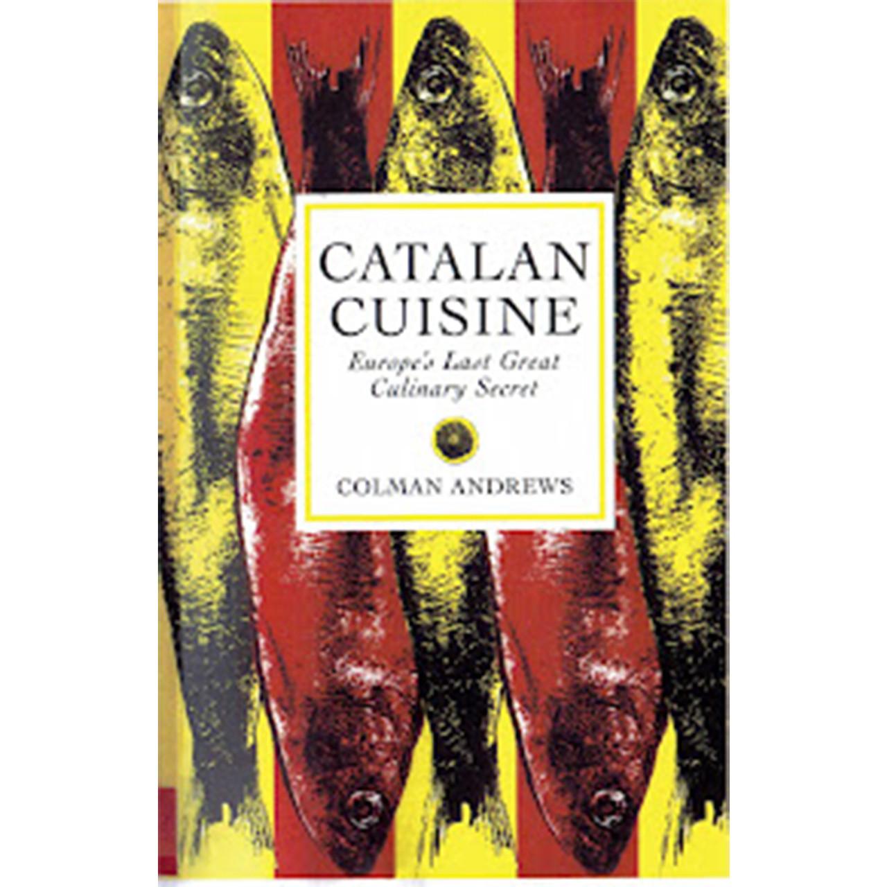 Catalan Cuisine - Colman Andrews