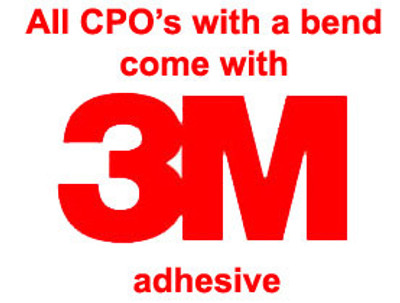 cpo's with a bend come with 3M adhesive