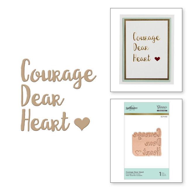 Courage Dear Heart Glimmer Hot Foil Plate